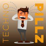 "TechnoPillz   Ep. 96.1 ""Scusate l'assenza (rimedierò)"""