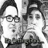 It's Getting Dark...