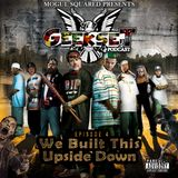 GeekSet: Episode 4: We Built This Upside Down