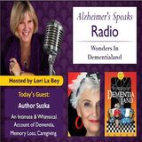"""Wonders In DementiaLand"" with Author Suzka"