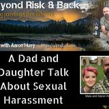 A Dad and Daughter Talk About Sexual Harassment