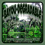 Bayou Degradable