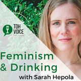Feminism and Drinking with Sarah Hepola