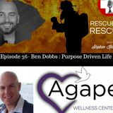 Episode 36- Ben Dobbs- Purpose Driven Life