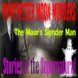 Manchester Moon Murders | The Moor's Slender Man | Podcast