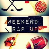 Weekend Rap Up