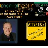 Round Table Discussions with Dr. Paul Meier: More on ADD and ADHD