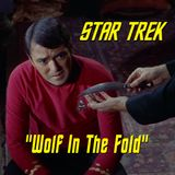 """Season 3, Episode 19: """"Wolf in the Fold"""" (TOS) with Marc Giller"""