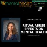 Ritual Abuse Effects on Mental Health with Maddie Caballo