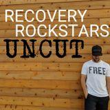 Recovery Rockstars UNCUT