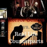 Talk of the Tavern: Horror Genres vs. Real Life Counterparts, October 9th, 2017