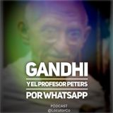 Gandhi, el profesor Peters y WhatsApp