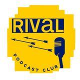 Rival Podcast Club
