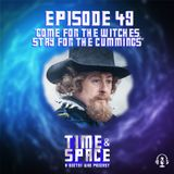 Episode 49 - Come for the Witches, Stay for the Cumming