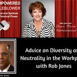 Neutrality and Diversity in the Workplace--Advice from Rob Jones