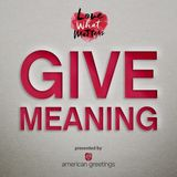 GIVE MEANING Episode 6: Mister Mush