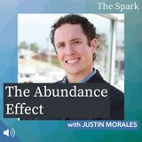 006: The Abundance Effect with Justin Morales