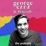 George Ezra & Friends