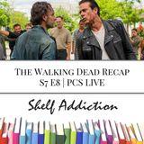 Ep 54: The Walking Dead Recap S7 E8 | PCS LIVE