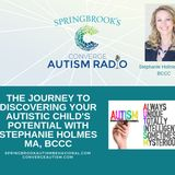 Discovering Your Autistic Child's Potential with Stephanie Holmes, MA, BCCC