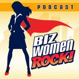 Biz Women Rock Podcast | Women Entrepreneurs | Women in Business | Strategic Business Growth
