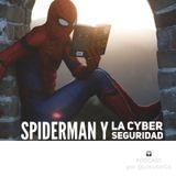 Spiderman y la ciberseguridad