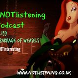 Ep.139 - A Barrage of Weasels