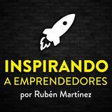 Inspirando a emprendedores RubénMartínez