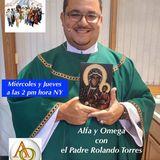 Alfa y Omega con el Padre Rolando Torres - 14 de Septiembre