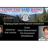 Dawn Westmoreland:  The Empowered Whistleblower : Getting over victimhood