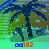 El Oasis #182 - Estreno de aniversario