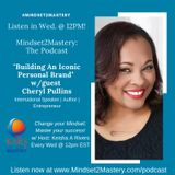 Building An Iconic Personal Brand with Cheryl Pullins