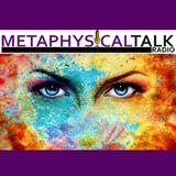 Metaphysical Talk Radio LIVE