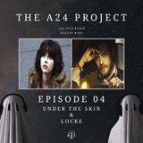 Episode 04 - Under The Skin & Locke