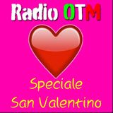 Radio OTM Speciale San Valentino 2017