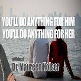 You'll Do Anything for Him/Her