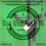 How will blockchain change the world? The borderless payment system.