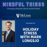 Holiday Stress with Mark Longsjo