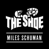 The Shoe with Miles Schuman