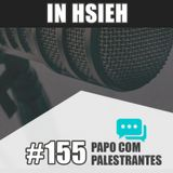 Papo Com Palestrante #155 - In Hsieh