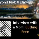 Interview with a Mom: Cutting Free