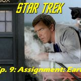 "Season 1, Episode 9: ""Assignment: Earth"" (TOS) with Greg Cox"