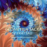 38° puntata - GEOMETRIA SACRA - I frattali della natura