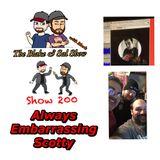 B&S Episode 200: Always Embarrassing Scotty