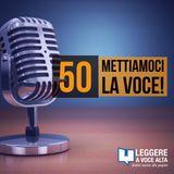 50 - 1 anno di Mettiamoci la Voce! Festeggiamo con un podcast a 10 voci!
