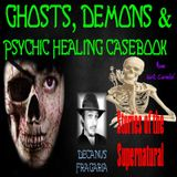 Ghosts, Demons & Psychic Healing Casebook | Interview w/ Decanus Fragaria | Podcast