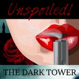 UNspoiled! The Dark Tower