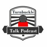 turnbuckle talk podcast episode #10
