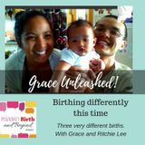 Grace Unleashed: Birthing differently this time