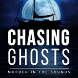 Chasing Ghosts: Murder In The Sounds
